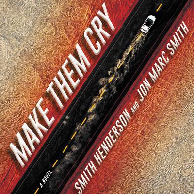 Make Them Cry: A Novel Audiobook, by Smith Henderson