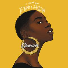 Grown Audiobook, by Tiffany D. Jackson