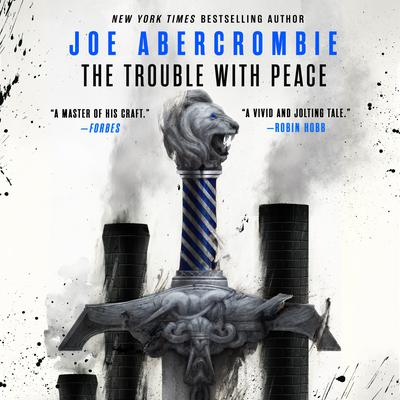 The Trouble With Peace Audiobook, by Joe Abercrombie