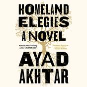 Homeland Elegies: A Novel Audiobook, by Ayad Akhtar