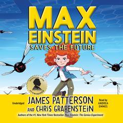 Max Einstein: Saves the Future Audiobook, by Chris Grabenstein, James Patterson