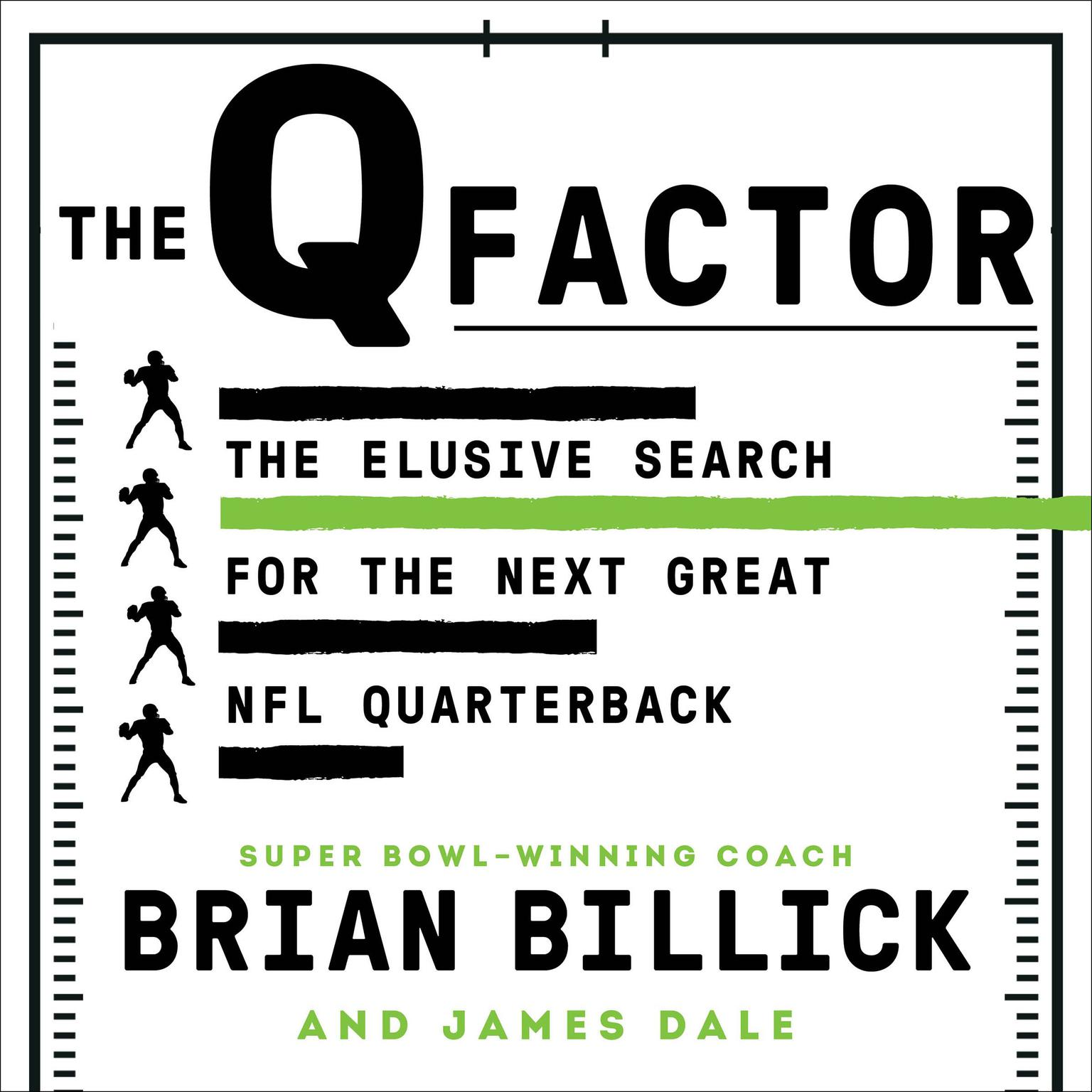 The Q Factor: The Elusive Search for the Next Great NFL Quarterback Audiobook, by James Dale