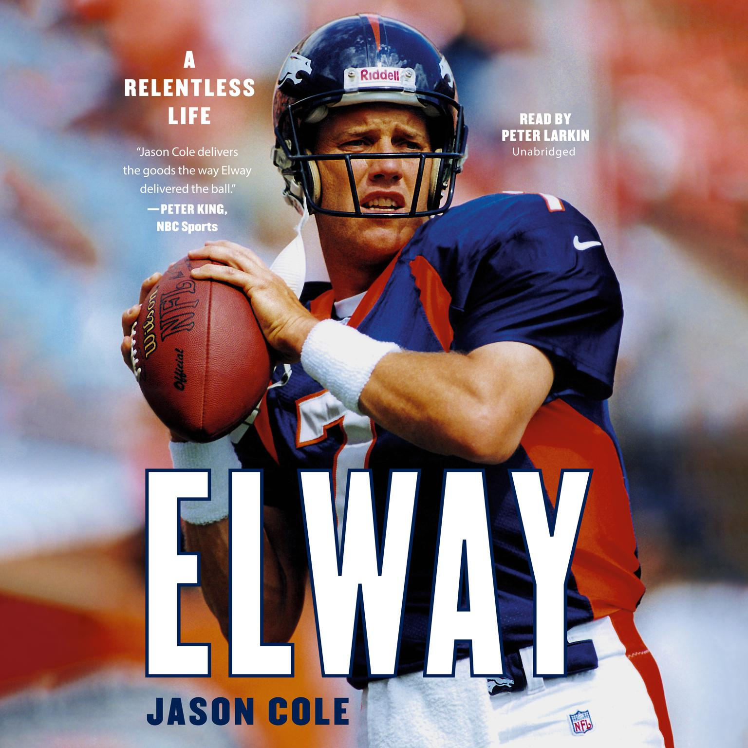 Elway: A Relentless Life Audiobook, by Jason Cole