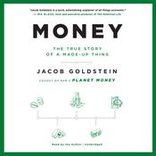 Money: The True Story of a Made-Up Thing Audiobook, by Jacob Goldstein