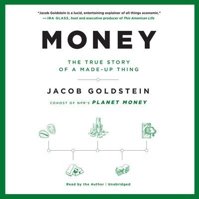 Money: The True Story of a Made-Up Thing Audiobook, by