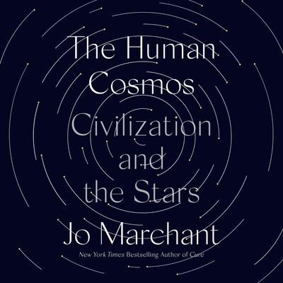 The Human Cosmos: Civilization and the Stars Audiobook, by Jo Marchant
