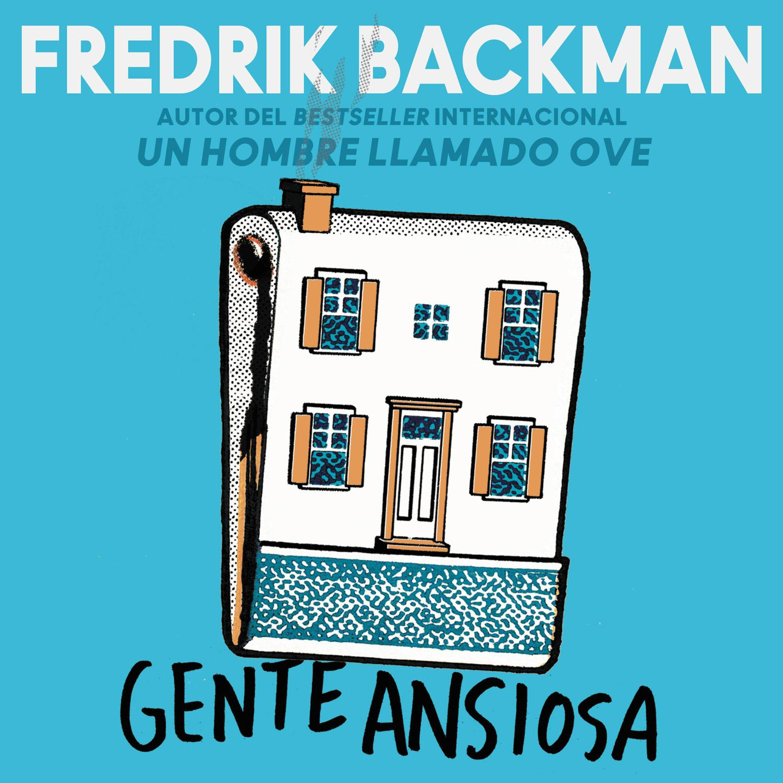 Anxious People Gente ansiosa (Spanish edition): A Novel Audiobook, by Fredrik Backman