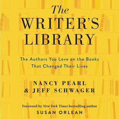 The Writers Library: he Authors You Love on the Books That Changed Their Lives Audiobook, by Nancy Pearl
