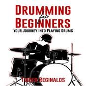 Drumming for Beginners - Your Journey Into Playing Drums