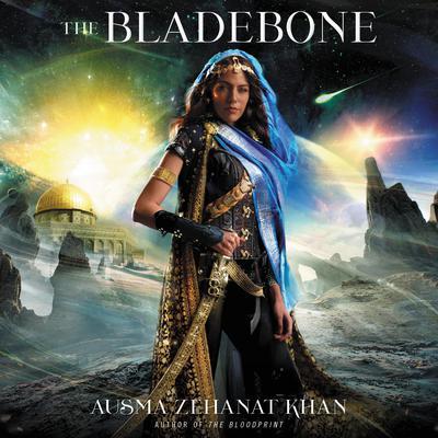 The Bladebone: Book Four of the Khorasan Archives Audiobook, by Ausma Zehanat Khan