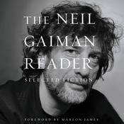 The Neil Gaiman Reader: Selected Fiction Audiobook, by Neil Gaiman