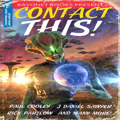 Contact This!: A First Contact Anthology Audiobook, by J. R. Handley