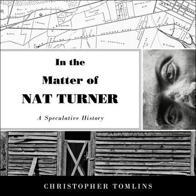 In the Matter of Nat Turner: A Speculative History Audiobook, by Christopher Tomlins