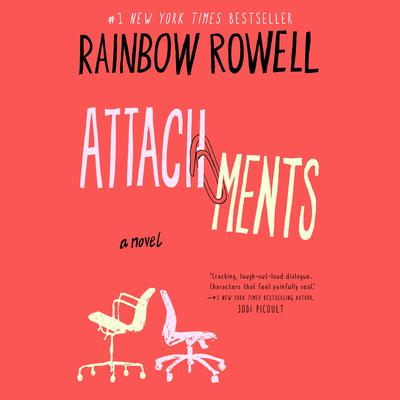Attachments: A Novel Audiobook, by