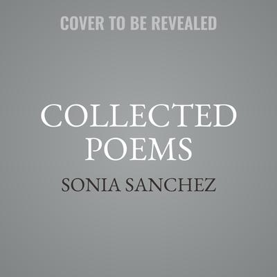 Collected Poems Audiobook, by Sonia Sanchez