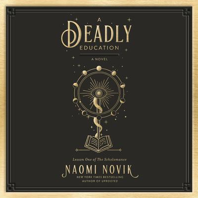 A Deadly Education: A Novel Audiobook, by