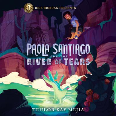 Paola Santiago and the River of Tears Audiobook, by Tehlor Kay Mejia