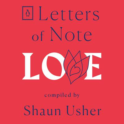 Letters of Note: Love Audiobook, by