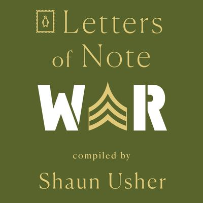 Letters of Note: War Audiobook, by