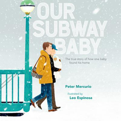 Our Subway Baby Audiobook, by Peter Mercurio