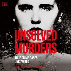 Unsolved Murders: True Crime Cases Uncovered Audiobook, by Amber Hunt, Emily G. Thompson