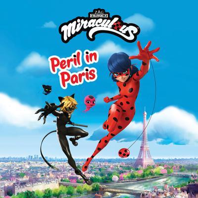 Miraculous: Peril in Paris Audiobook, by