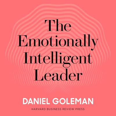 The Emotionally Intelligent Leader Audiobook, by Daniel Goleman