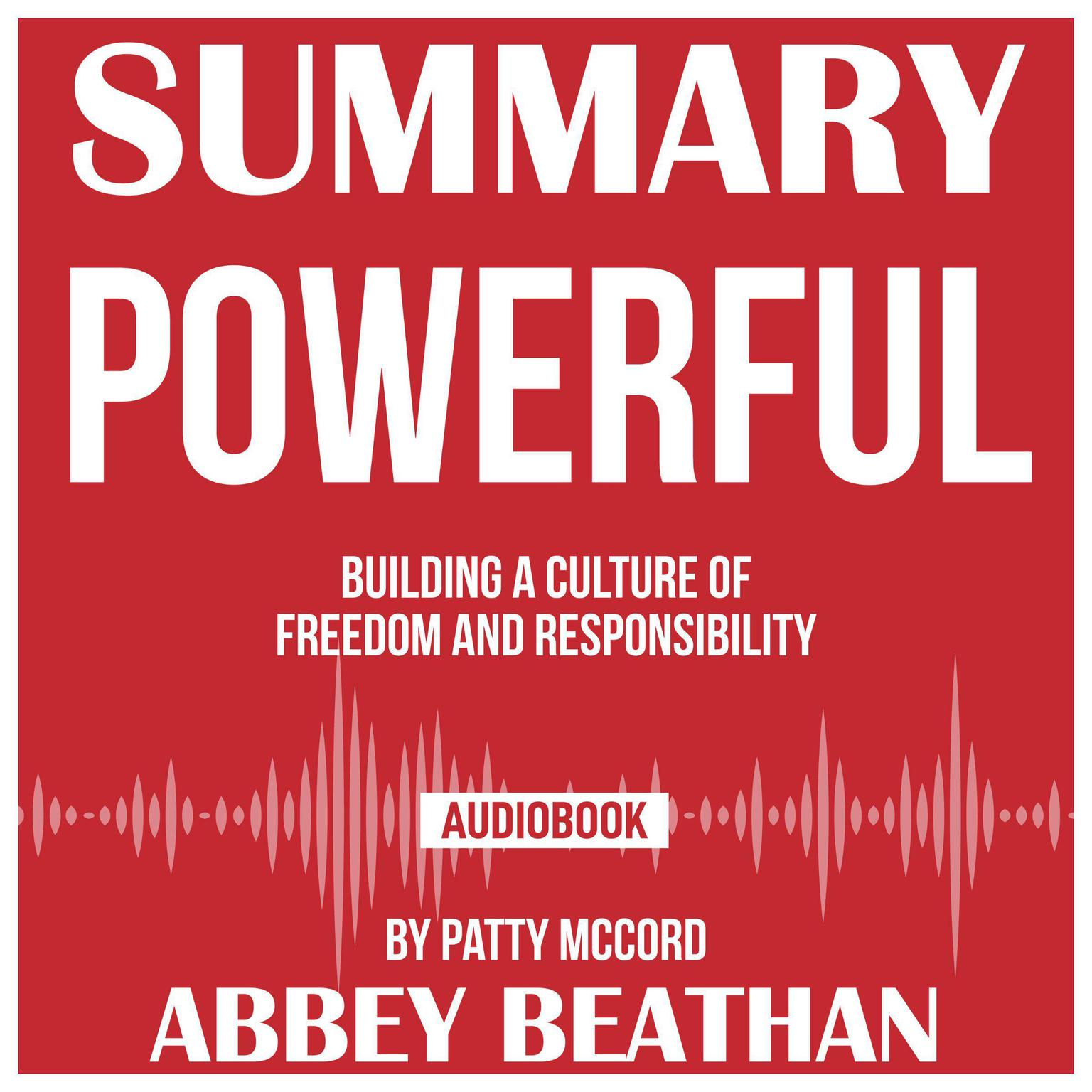 Powerful Building a Culture of Freedom and Responsibility