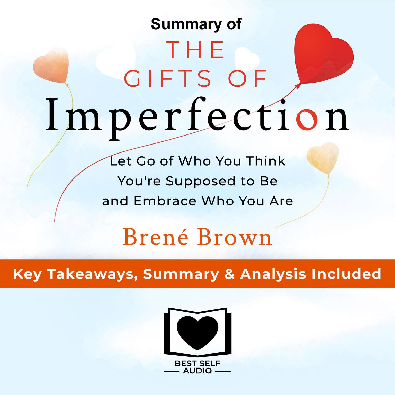 Printable Summary of The Gifts of Imperfection: Let Go of Who You Think You're Supposed to Be and Embrace Who You Are by Brené Brown: Key Takeaways, Summary & Analysis Included Audiobook Cover Art