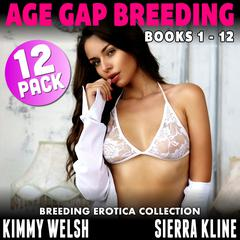 Age Gap Breeding Books 1 - 12 : 12-Pack (Breeding Erotica Collection) Audiobook, by Kimmy Welsh