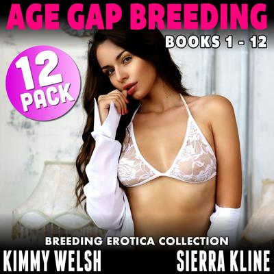 Age Gap Breeding Books 1 - 12 : 12-Pack (Breeding Erotica Collection) Audiobook, by
