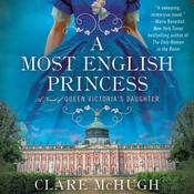 A Most English Princess: A Novel of Queen Victoria's Daughter Audiobook, by Clare McHugh