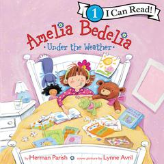 Amelia Bedelia Under the Weather Audiobook, by