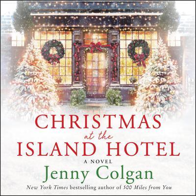 Christmas at the Island Hotel: A Novel Audiobook, by Jenny Colgan