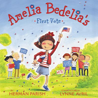 Amelia Bedelia's First Vote Audiobook, by