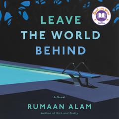 Leave the World Behind: A Novel Audiobook, by