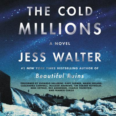 The Cold Millions: A Novel Audiobook, by Jess Walter