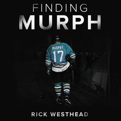 Finding Murph: How Joe Murphy Went From Winning a Championship to Living Homeless in the Bush Audiobook, by Rick Westhead