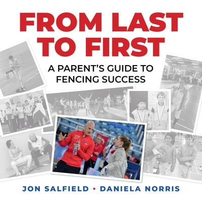 From Last to First: A Parents Guide to Fencing Success Audiobook, by Daniela I. Norris
