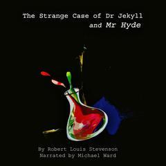 The Strange Case of Dr Jekyll & Mr Hyde Audiobook, by Robert Louis Stevenson