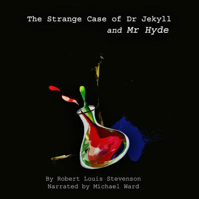 The Strange Case of Dr Jekyll & Mr Hyde Audiobook, by