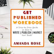 Get Published Workbook: Write   Publish   Market