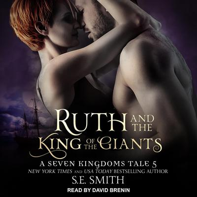 Ruth and the King of the Giants: A Seven Kingdoms Tale 5 Audiobook, by S.E. Smith
