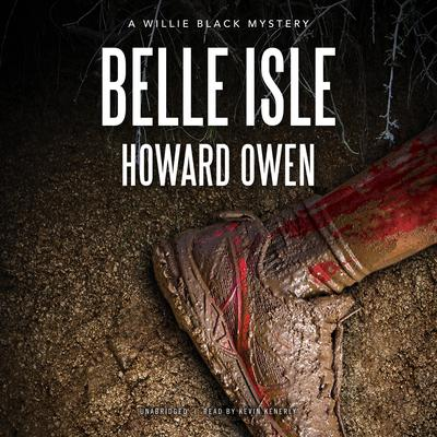 Belle Isle: A Willie Black Mystery Audiobook, by