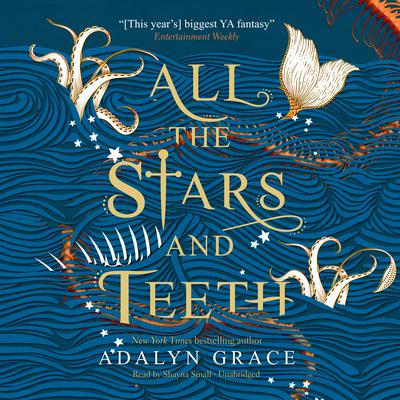All the Stars and Teeth Audiobook, by Adalyn Grace