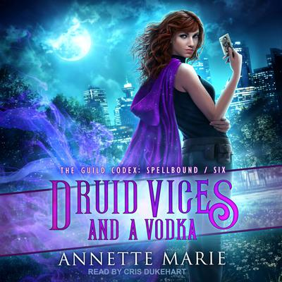Druid Vices and a Vodka Audiobook, by