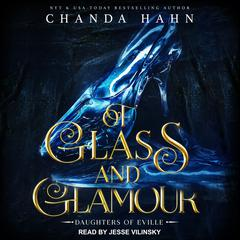 Of Glass and Glamour Audiobook, by Chanda Hahn