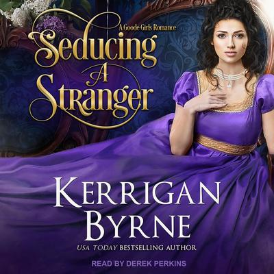 Seducing A Stranger: Goode Girls Book 1 and Victorian Rebels Book 7 Audiobook, by