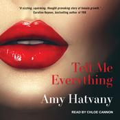 Tell Me Everything Audiobook, by Amy Hatvany