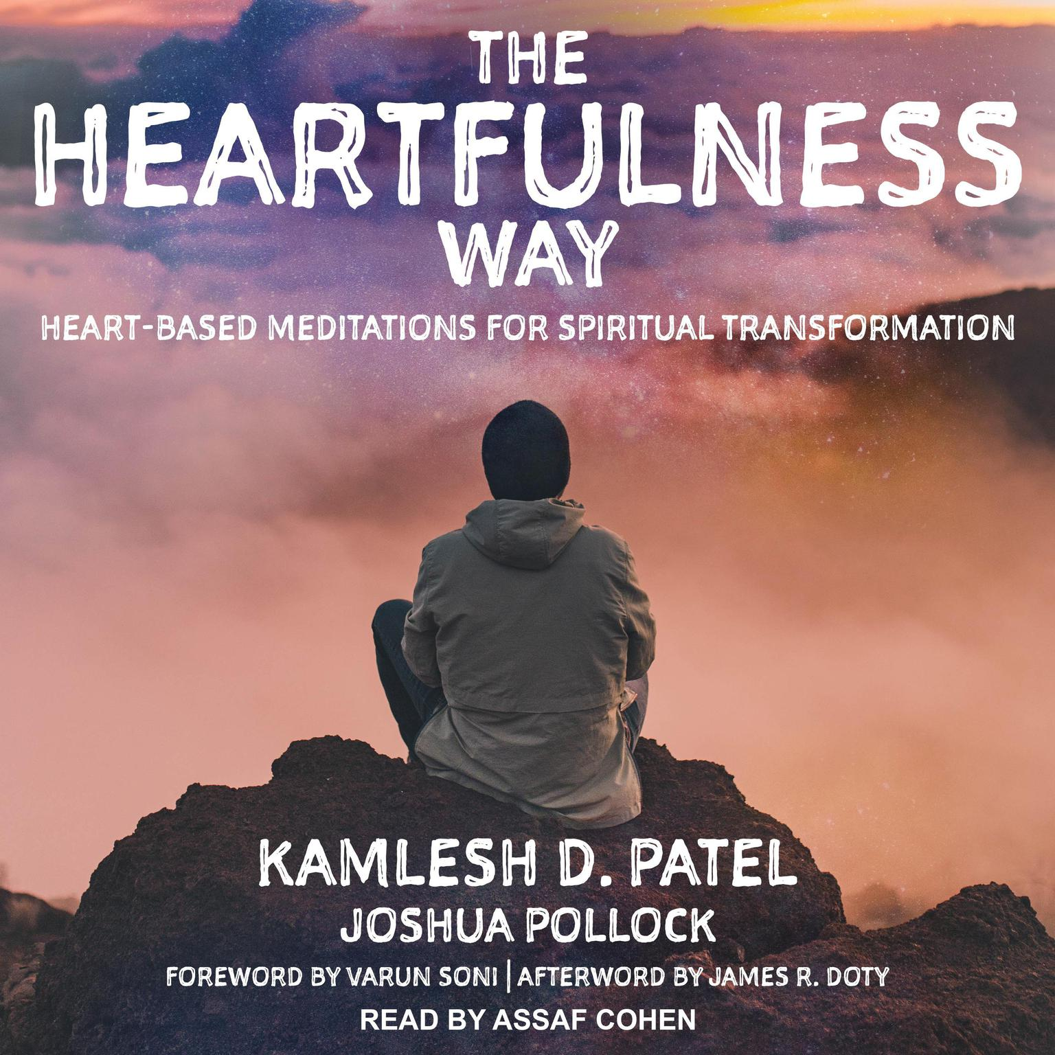 The Heartfulness Way: Heart-Based Meditations for Spiritual Transformation Audiobook, by Kamlesh D. Patel